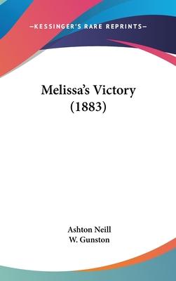 Melissa's Victory (1883) - Neill, Ashton, and Gunston, W (Illustrator)