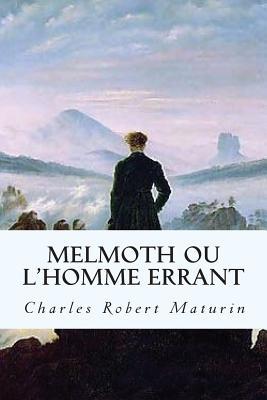 Melmoth Ou L'Homme Errant - Maturin, Charles Robert
