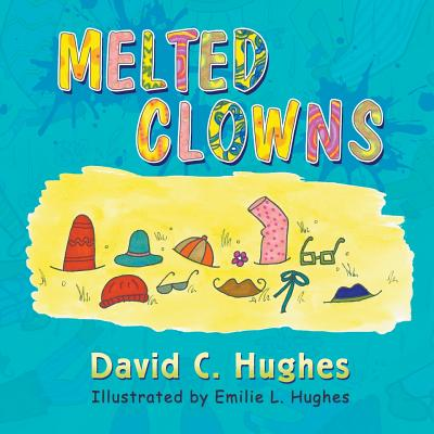 Melted Clowns - Hughes, David C