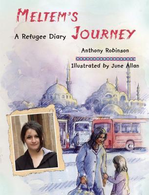 Meltem'S Journey: A Refugee Diary - Robinson, Anthony