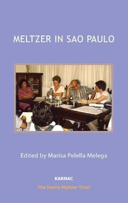 Meltzer in Sao Paulo - Meltzer, Donald, and Colucci, Alfredo, and Korbivcher, Celia Fix
