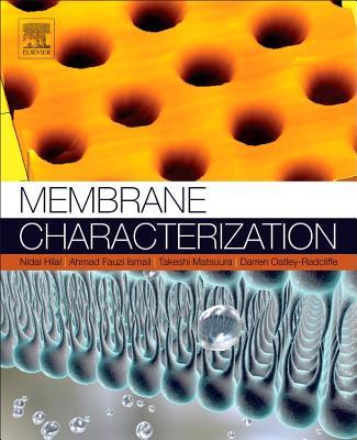 Membrane Characterization - Hilal, Nidal (Editor), and Ismail, Ahmad Fauzi (Editor), and Matsuura, Takeshi (Editor)