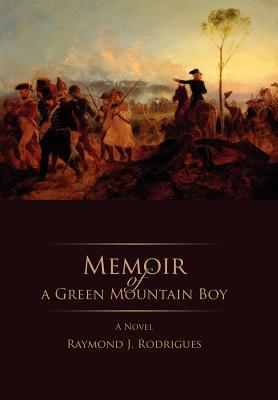 Memoir of a Green Mountain Boy - Rodrigues, Raymond