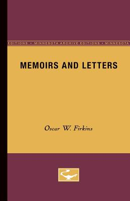 Memoirs and Letters - Firkins, Oscar W