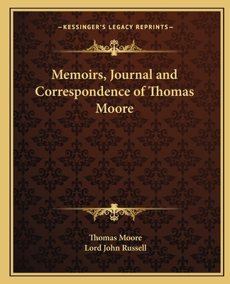 Memoirs, journal, and correspondence of Thomas Moore. - Moore, Thomas