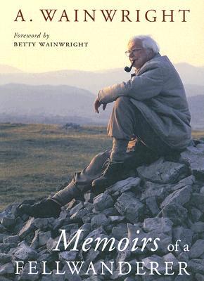 Memoirs of a Fellwanderer - Wainwright, A