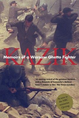 Memoirs of a Warsaw Ghetto Fighter - Rotem, Simha, and (Simha Rotem), Kazik, and Harshav, Barbara, Professor (Editor)