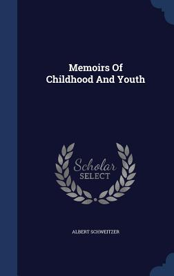 Memoirs of Childhood and Youth - Schweitzer, Albert, Dr.
