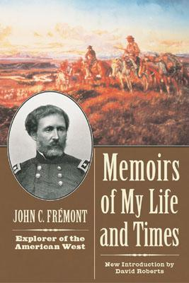 Memoirs of My Life and Times - Fremont, John Charles