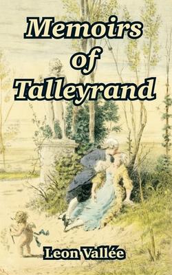 Memoirs of Talleyrand - Vallee, Leon