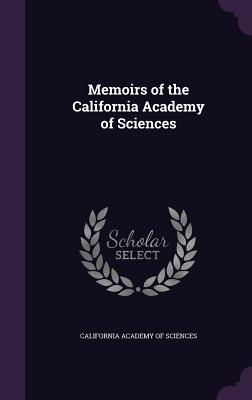 Memoirs of the California Academy of Sciences - California Academy of Sciences (Creator)