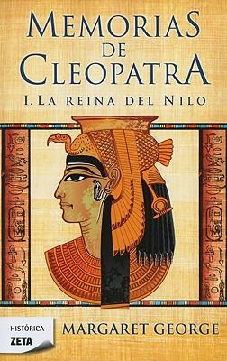 Memorias de Cleopatra: Le Reina del Nilo - George, Margaret, and Menini, Antonia (Translated by)