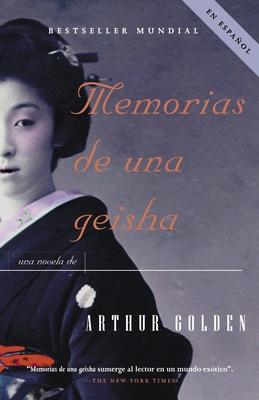 Memorias de Una Geisha: Una Novela - Golden, Arthur