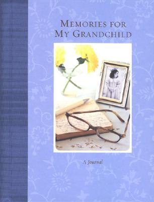 Memories for My Grandchild - Decker, Stephenson, and Decker, Annie, and Stephenson, Nicole