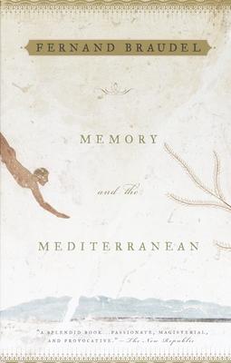 Memory and the Mediterranean - Braudel, Fernand, Professor
