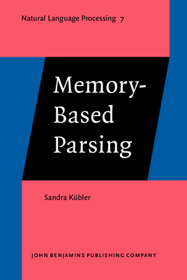 Memory-Based Parsing - Kubler, Sandra, Dr.