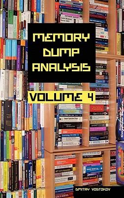 Memory Dump Analysis Anthology: v. 4 - Vostokov, Dmitry