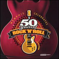 Memphis Celebrates 50 Years of Rock 'n' Roll - Various Artists