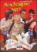 Men Behaving Badly: Series 02 -