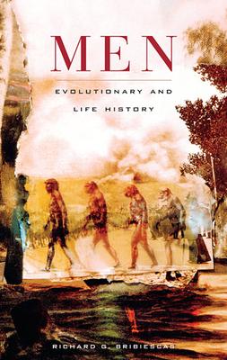 Men: Evolutionary and Life History - Bribiescas, Richard G