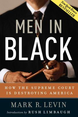 Men in Black: How the Supreme Court Is Destroying America -