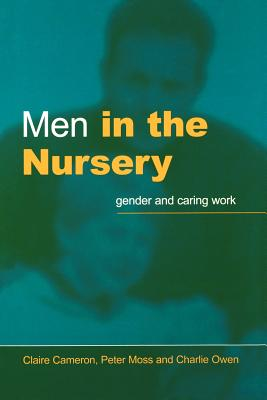 Men in the Nursery: Gender and Caring Work - Cameron, Claire, Dr.
