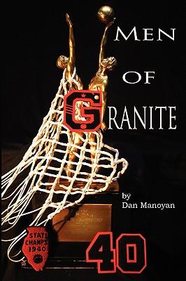Men of Granite - Manoyan, Dan