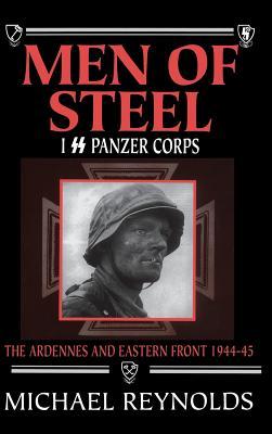 Men of Steel: I SS Panzer Corps - Reynolds, Michael