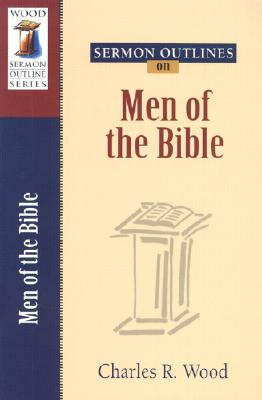 Men of the Bible - Wood, Charles R