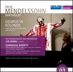 Mendelssohn Bartholdy: Oedipus in Kolonos