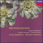 Mendelssohn: Cello Sonatas; Variations concertantes; 2 Lieder ohne Worte