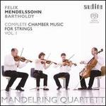 Mendelssohn: Complete Chamber Music for Strings, Vol. 1
