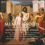 Mendelssohn: Incidental Music for Antigone, Oedipus, Athalia