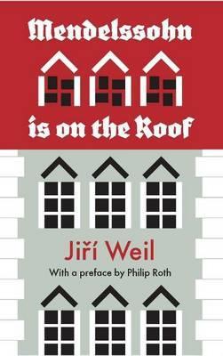 Mendelssohn is on the Roof - Weil, Jiri, and Roth, Philip, and Winn, Marie (Translated by)