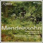 Mendelssohn: Piano Concerto No. 2; Symphony No. 1