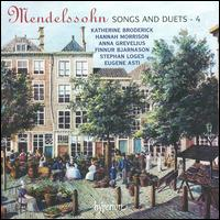Mendelssohn: Songs & Duets, Vol. 4 - Anna Grevelius (mezzo-soprano); Eugene Asti (piano); Finnur Bjarnason (tenor); Hannah Morrison (soprano);...