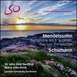 "Mendelssohn: Symphony No. 3 ""Scottish""; Overture ? The Hebrides; Schumann: Piano Concerto"