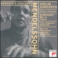 Mendelssohn: Violin Concerto; Symphony No. 4; Hebrides Overture - Pinchas Zukerman (violin); New York Philharmonic; Leonard Bernstein (conductor)
