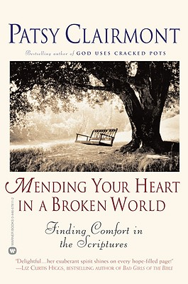 Mending Your Heart in a Broken World: Finding Comfort in the Scriptures - Clairmont, Patsy