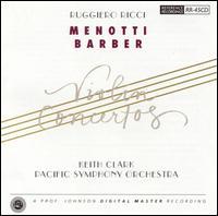 Menotti, Barber: Violin Concertos - Ruggiero Ricci (violin); Pacific Symphony Orchestra; Keith Clark (conductor)