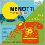 Menotti: The Medium; The Telephone