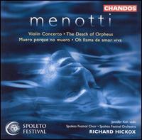 Menotti: Violin Concerto; The Death of Orpheus; Muero porque no muero; Oh llama de amor viva - Jamie MacDougall (tenor); Jennifer Koh (violin); Stephen Roberts (baritone); Spoleto Festival Orchestra;...