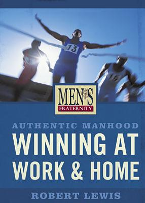 Men's Fraternity: Winning at Work & Home (Workbook / Viewer Guide) - Lewis, Robert