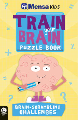 Mensa Train Your Brain: Brain-Scrambling Challenges - Mensa Ltd