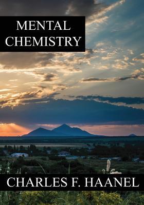 Mental Chemistry - Haanel, Charles Francis