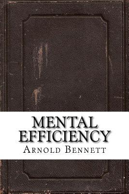 Mental Efficiency - Bennett, Arnold