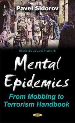 Mental Epidemics: From Mobbing to Terrorism Handbook - Sidorov, Pavel Ivanovich