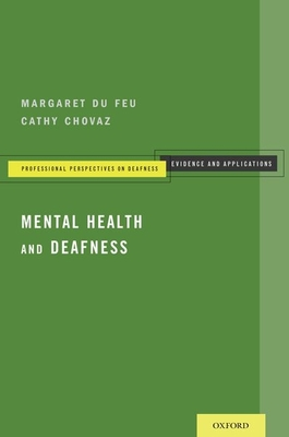 Mental Health and Deafness - du Feu, Margaret, and Chovaz, Cathy