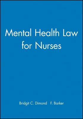 Mental Health Law for Nurses - Dimond, Bridgit C, and Barker, Frances H
