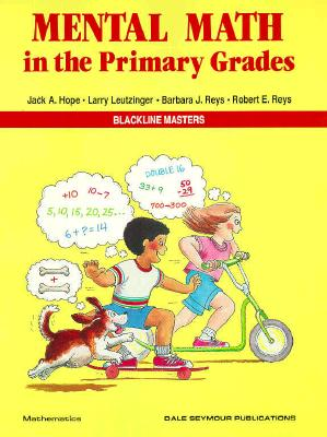 Mental Math in the Primary Grades 01614 - Hope, Jack, Min, and Leutzinger, L, and Reys, R